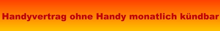 Handyvertrag ohne Handy monatlich kündbar - der flexible Vertrag